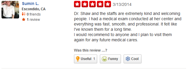 Dr. Shaw and the staffs are extremely kind and welcoming people. I had a medical exam conducted at her center and everything was fast, smooth, and professional. It felt like I've known them for a long time. I would recommend to anyone and I plan to visit them again for any future medical cares.